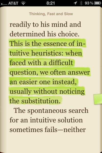 When faced with a difficult question, we often answer an easier one istead, usually without noticing the substitution - Daniel Kahneman